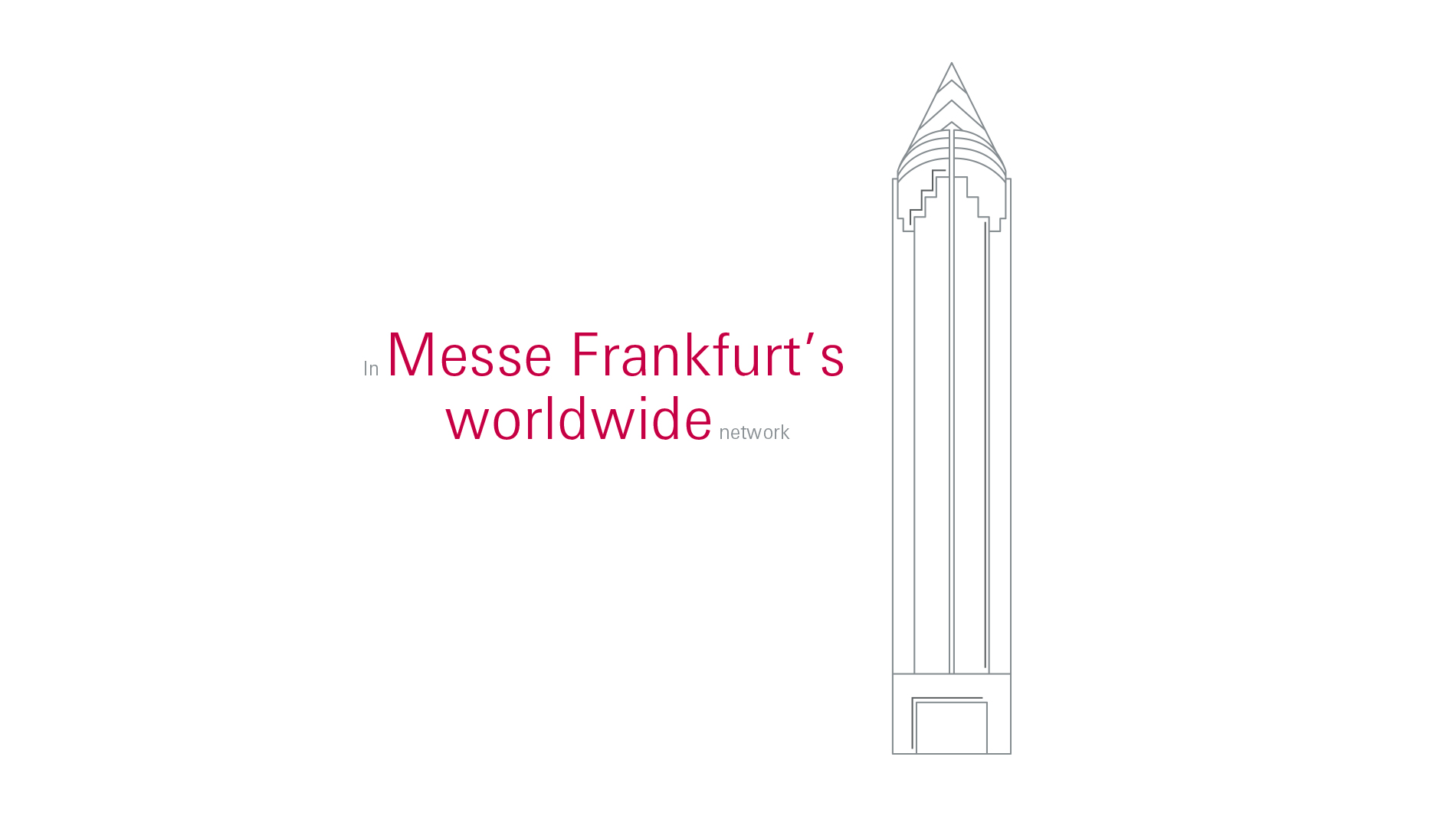 In Messe Frankfurt's worldwide network